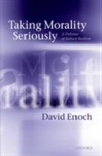 Taking Morality Seriously: A Defense of Robust Realism