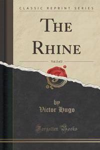 The Rhine, Vol. 2 of 2 (Classic Reprint)