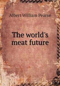 The World's Meat Future