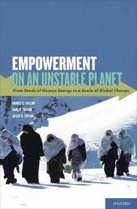 Empowerment on an Unstable Planet: From Seeds of Human Energy to a Scale of Global Change
