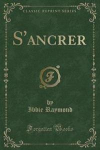 S'Ancrer (Classic Reprint)