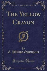 The Yellow Crayon (Classic Reprint)