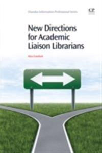 New Directions for Academic Liaison Librarians