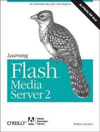 Learning Flash Media Server 2