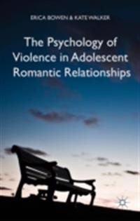 Psychology of Violence in Adolescent Romantic Relationships