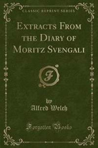 Extracts from the Diary of Moritz Svengali (Classic Reprint)