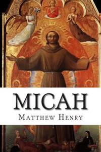 Micah: An Exposition, with Practical Observations, of the Book of the Prophet Micah