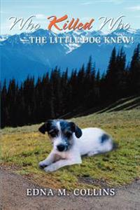 Who Killed Who - the Little Dog Knew!