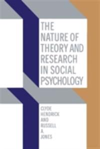 Nature of Theory and Research in Social Psychology