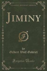 Jiminy (Classic Reprint)