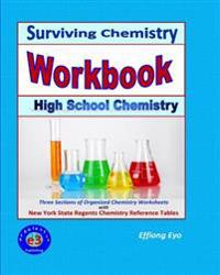 Surviving Chemistry Workbook: High School Chemistry: 2015 Revision - With Nys Chemistry Reference Tables