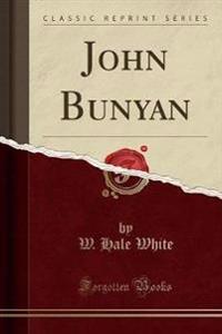 John Bunyan (Classic Reprint)