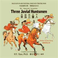 Three Jovial Huntsmen (Traditional Chinese): 08 Tongyong Pinyin with IPA Paperback Color