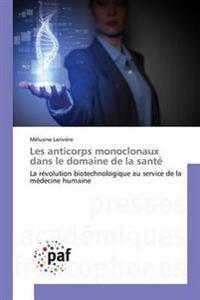 Les Anticorps Monoclonaux Dans Le Domaine de La Sante