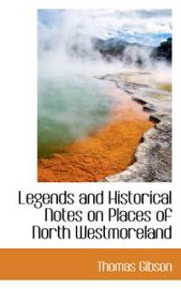 Legends and Historical Notes on Places of North Westmoreland