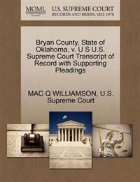 Bryan County, State of Oklahoma, V. U S U.S. Supreme Court Transcript of Record with Supporting Pleadings