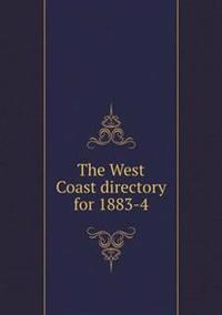 The West Coast Directory for 1883-4