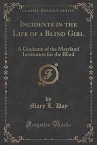 Incidents in the Life of a Blind Girl