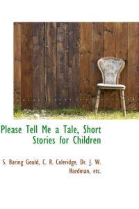 Please Tell Me a Tale, Short Stories for Children