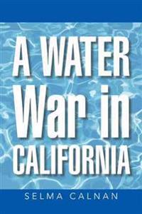 A Water War in California