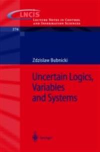 Uncertain Logics, Variables and Systems