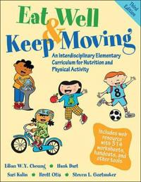 Eat Well & Keep Moving: An Interdisciplinary Elementary Curriculum for Nutrition and Physical Activity