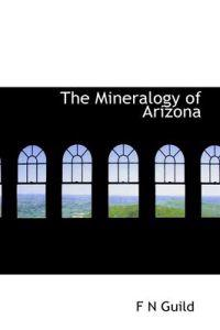 The Mineralogy of Arizona