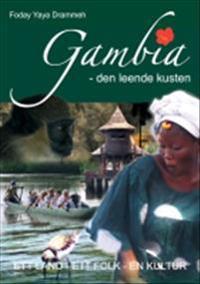 Gambia - den leende kusten: ett land, ett folk, en kultur