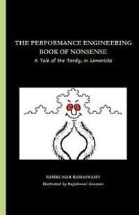 The Performance Engineering Book of Nonsense: A Tale of the Tardy, in Limericks