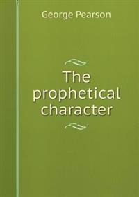 The Prophetical Character