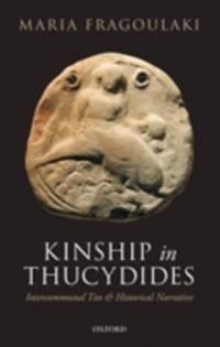 Kinship in Thucydides: Intercommunal Ties and Historical Narrative