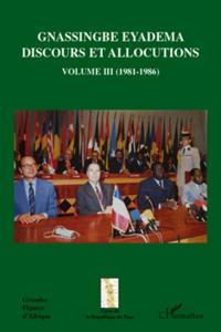 Gnassingbe eyadema (volume iii) - discours et allocutions (1