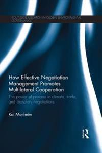 How Effective Negotiation Management Promotes Multilateral Cooperation