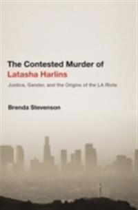 Contested Murder of Latasha Harlins: Justice, Gender, and the Origins of the LA Riots
