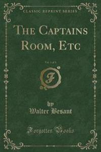 The Captains Room, Etc, Vol. 1 of 3 (Classic Reprint)