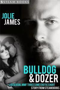 Bulldog & Dozer - A Bisexual MMF Threesome Erotic Short Story from Steam Books