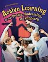 Active Learning Through Drama, Podcasting, and Puppetry