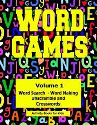Word Games: Volume 1 with Word Search, Word Making, Unscramble and Crosswords