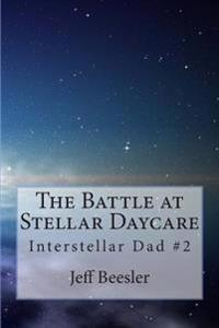 The Battle at Stellar Daycare