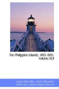 The Philippine Islands, 1493-1893