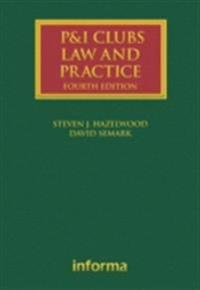 P&I Clubs: Law and Practice