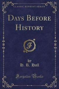 Days Before History (Classic Reprint)