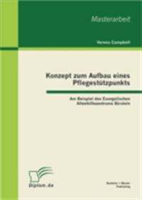 Konzept zum Aufbau eines Pflegestutzpunkts: Am Beispiel des Evangelischen Altenhilfezentrums Birstein