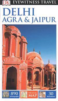 DK Eyewitness Travel Guide: Delhi, AgraJaipur