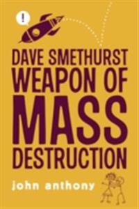 Dave Smethurst - Weapon of Mass Destruction