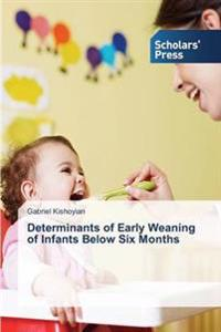 Determinants of Early Weaning of Infants Below Six Months