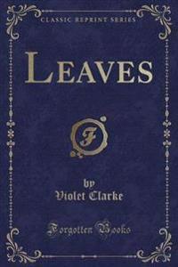 Leaves (Classic Reprint)