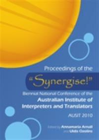 Proceedings of the &quote;Synergise!&quote; Biennial National Conference of the Australian Institute of Interpreters and Translators