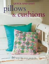 Quick & Easy Pillows & Cushions