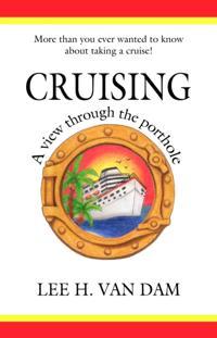 Cruising - A View Through the Porthole